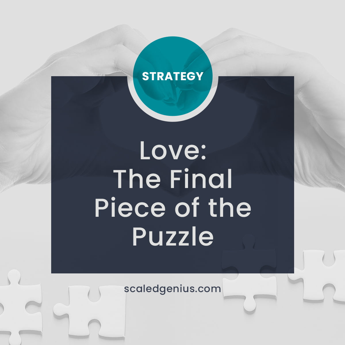Love: The Final Piece of the Puzzle