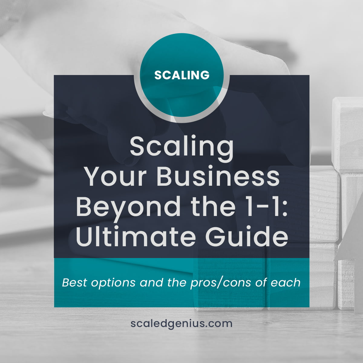 Scaling Your Business Beyond the 1-1: Ultimate Guide