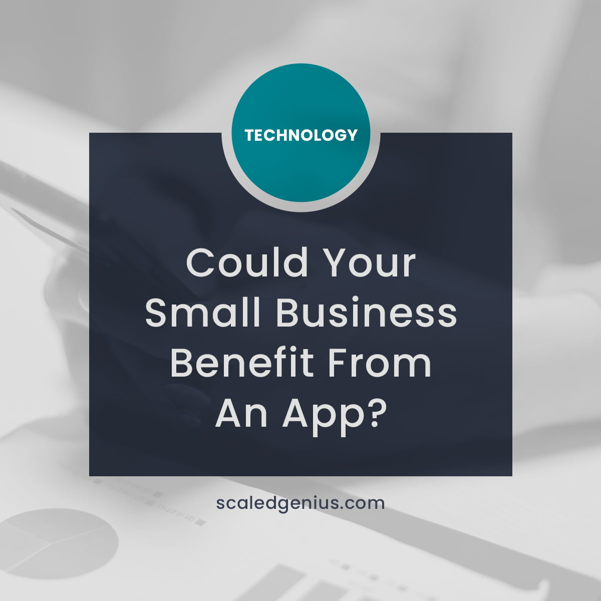 Could Your Small Business Benefit From An App?