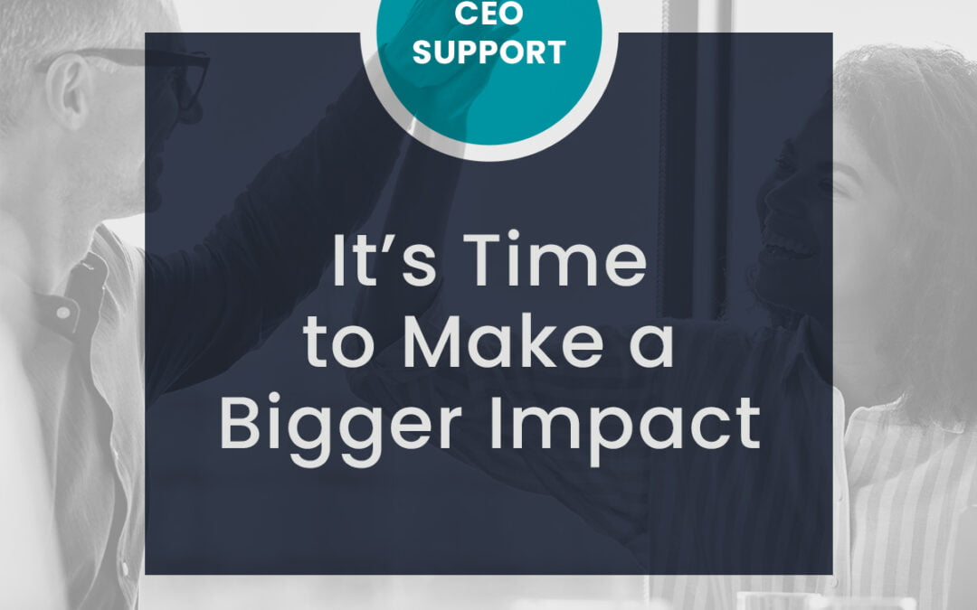 [Video] It's Time to Make a Bigger Impact
