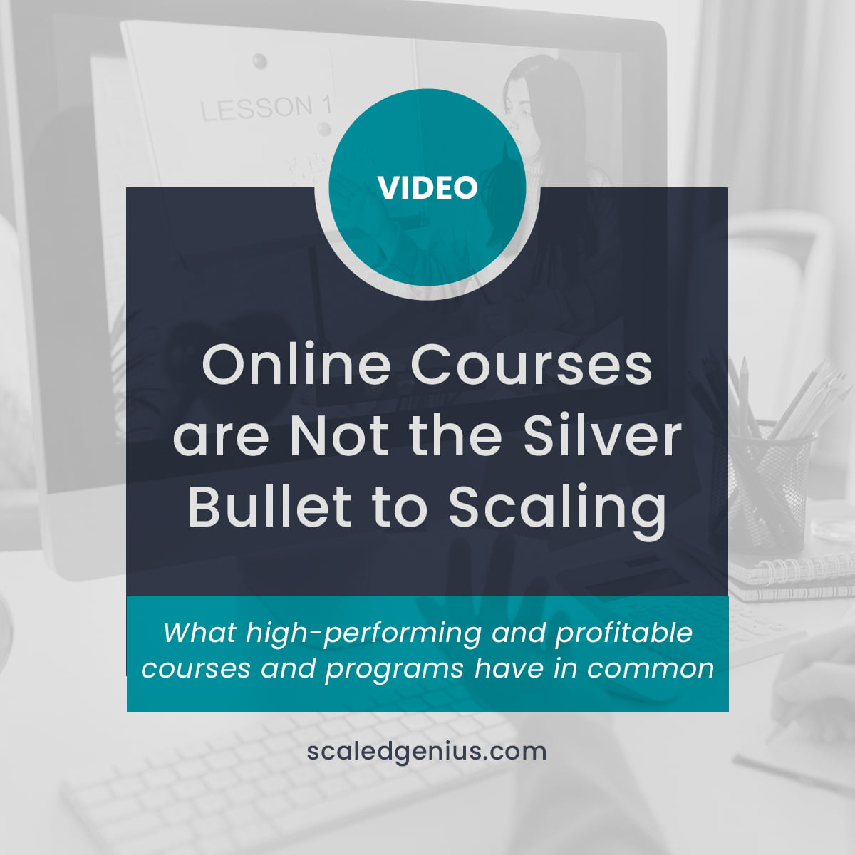 [Video] Online Courses Are Not the Silver Bullet to Scaling